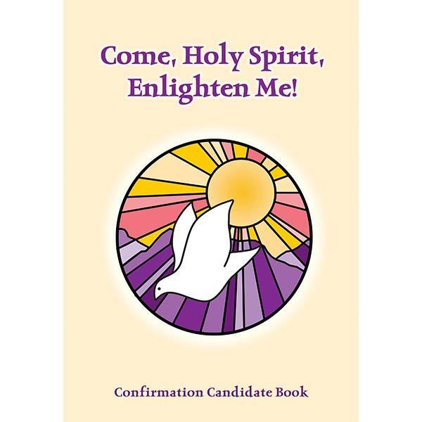 Confirmation Candidate Booklet: Come, Holy Spirit, Enlighten