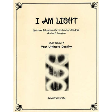 Your Ultimate Destiny (I am Light # 7)