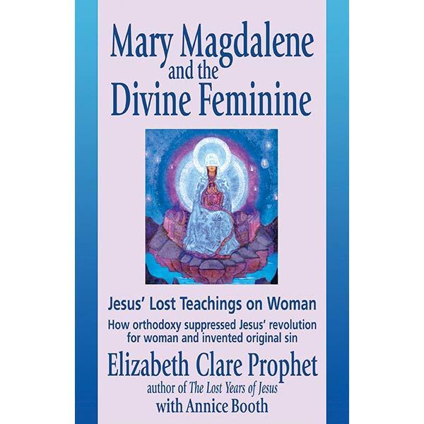 141Mary Magdalene and the Divine Feminine, Jesus' Lost Teaching