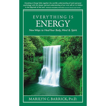 147Everything is Energy: New Ways to Heal Your Body, Mind, Spirit