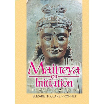 Maitreya on Initiation: The Coming Buddha Who Has Come