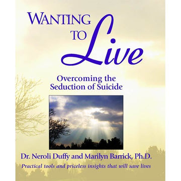 176Wanting to Live: Overcoming the Seduction of Suicide