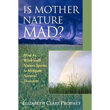 177Is Mother Nature Mad - How to Work with Nature Spirits