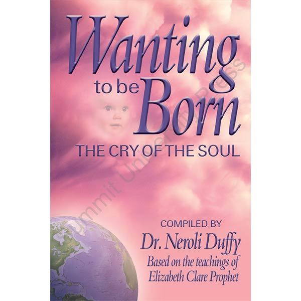 Wanting to be Born - The Cry of the Soul (Pocket Guide)