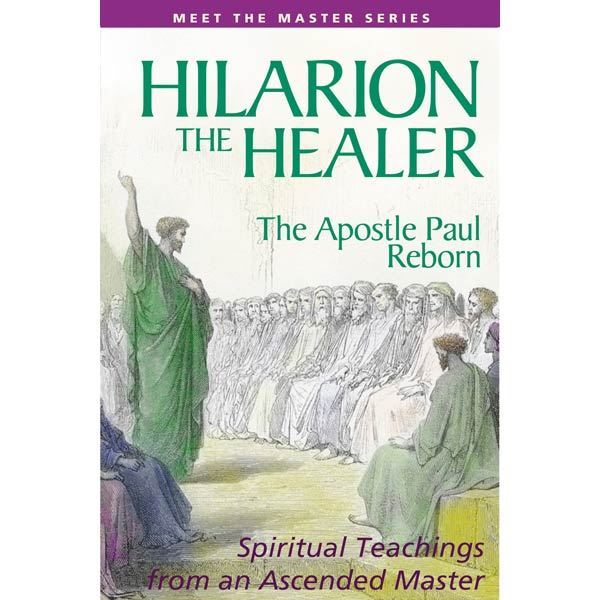 Hilarion The Healer: The Apostle Paul Reborn