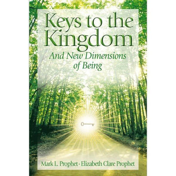 Keys To The Kingdom - Opening New Dimensions of Being