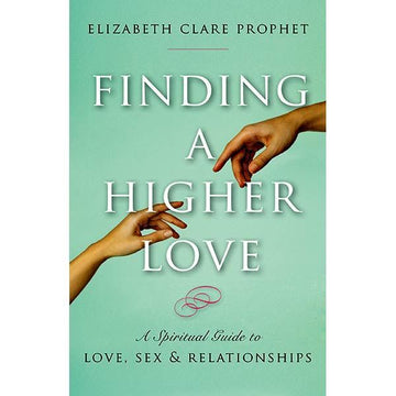 202Finding a Higher Love: Spiritual Guide Love, Sex & Relations
