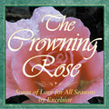 The Crowning Rose - Songs of Love for All Seasons by Excelsior