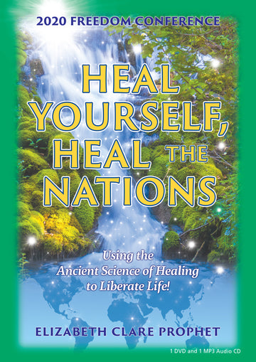 Heal Yourself, Heal the Nations (Freedom 2020)
