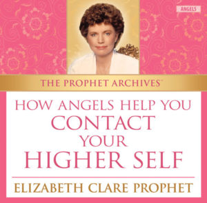 The Prophet Archives: How Angels Help You Contact Your Higher Self - MP3 Download