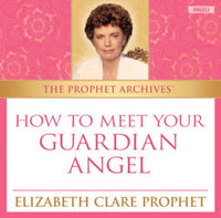 The Prophet Archives: How to Meet Your Guardian Angel - MP3 Download