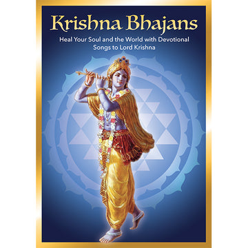 Krishna Bhajans - Heal Your Soul and the World with Devotional Songs to Lord Krishna