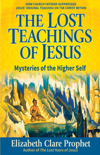 Lost Teachings of Jesus Book 2: Mysteries of the Higher Self (New Pocket Book Version)