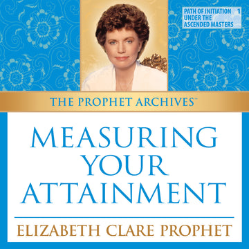 The Prophet Archives:  Measuring Your Attainment - MP3 Download