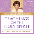 The Prophet Archives: Teaching on the Holy Spirit - MP3 Download
