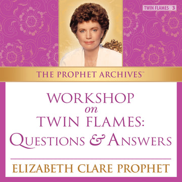The Prophet Archives: Workshop on Twin Flames - Questions and Answers - MP3 Download