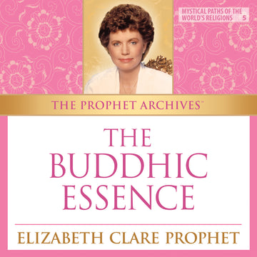 The Prophet Archives: The Buddhic Essence - MP3 Download