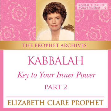 The Prophet Archives: Kabbalah and the Temple of Man, Key to Your Inner Power Part 2 - MP3 Download