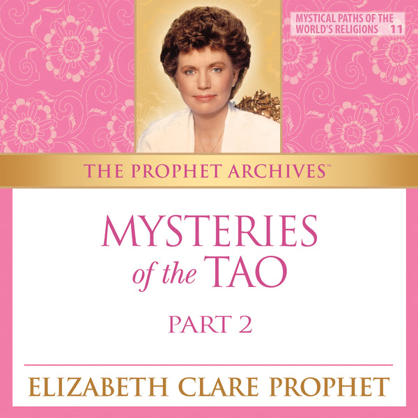 The Prophet Archives: Mysteries of the Tao Part 2 - MP3 Download