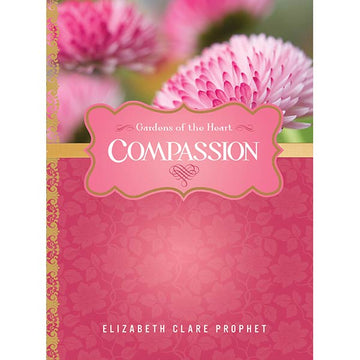 126Compassion - Gardens of the Heart Series