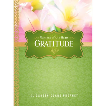Gratitude - Gardens of the Heart Series