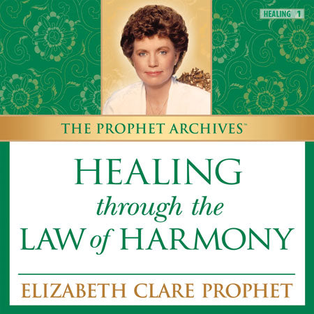 The Prophet Archives: Healing through the Law of Harmony - MP3 Download