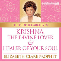 The Prophet Archives: Krishna: The Divine Lover & Healer of Your Soul - MP3 Download