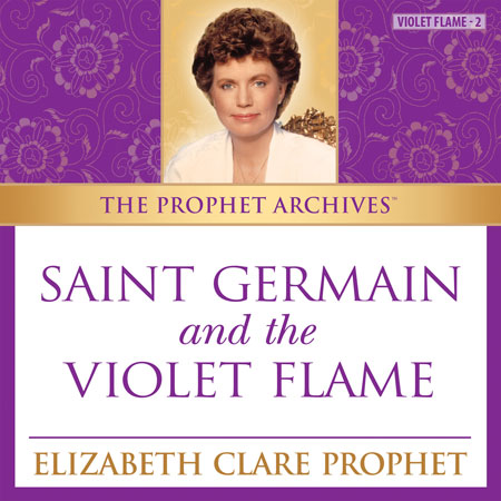 The Prophet Archives:  Saint Germain and the Violet Flame - MP3 Download
