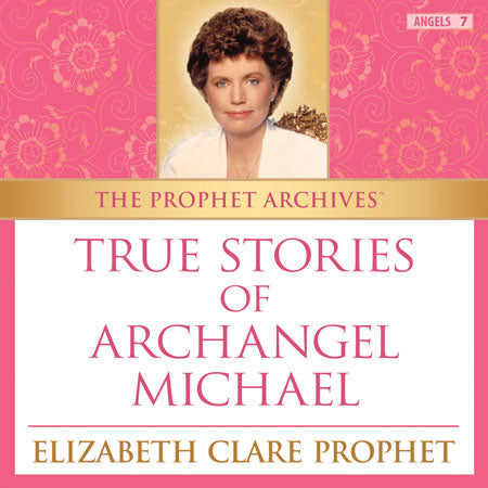 The Prophet Archives: True Stories of Archangel Michael - MP3 Download