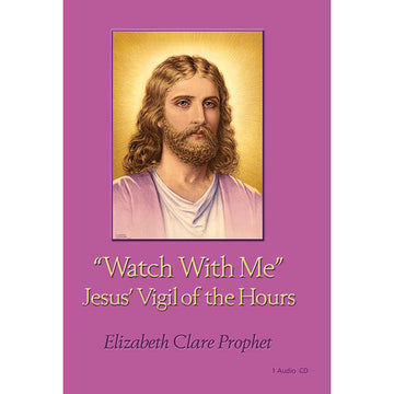Watch With Me, Jesus' Vigil of the Hours - CD