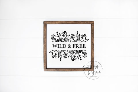 Wild & Free Framed Wood Sign