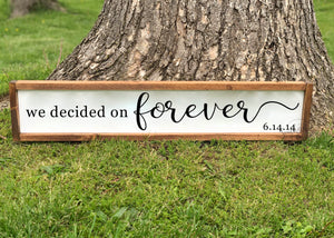 We Decided On Forever Framed Wood Sign