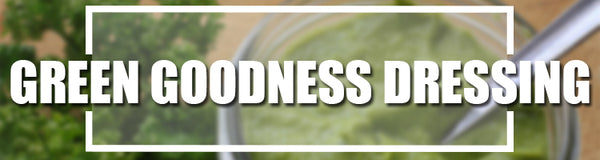 Green Goodness Dressing