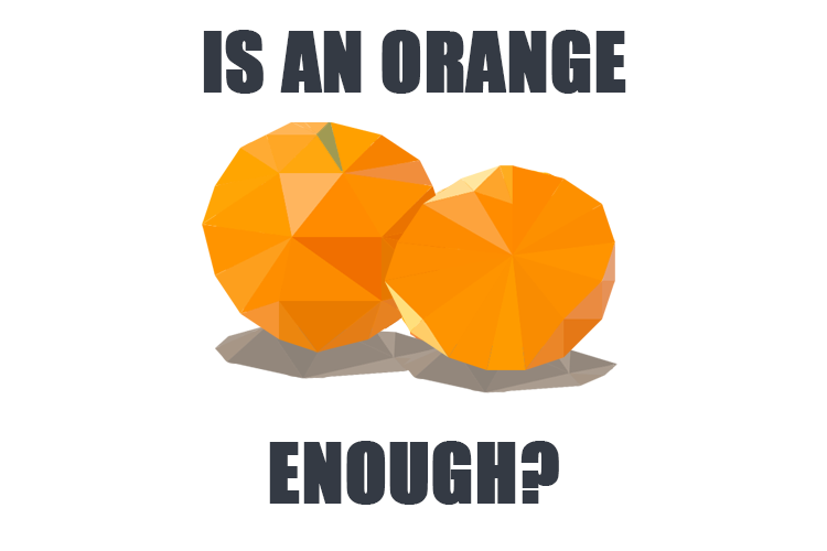 Is an Orange Enough?