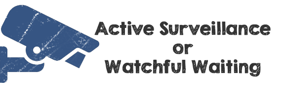 Active Surveillance or Watchful Waiting