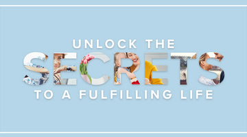 Unlock the Secrets to a Fulfilling Life
