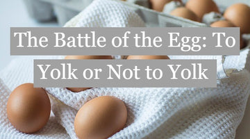 The Battle of the Egg: To Yolk or Not to Yolk