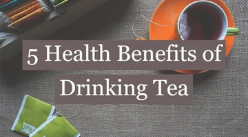 Top 5 Health Benefits of Drinking Tea Explained