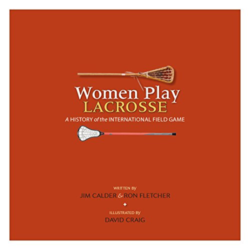Women Play Lacrosse - Hard Cover
