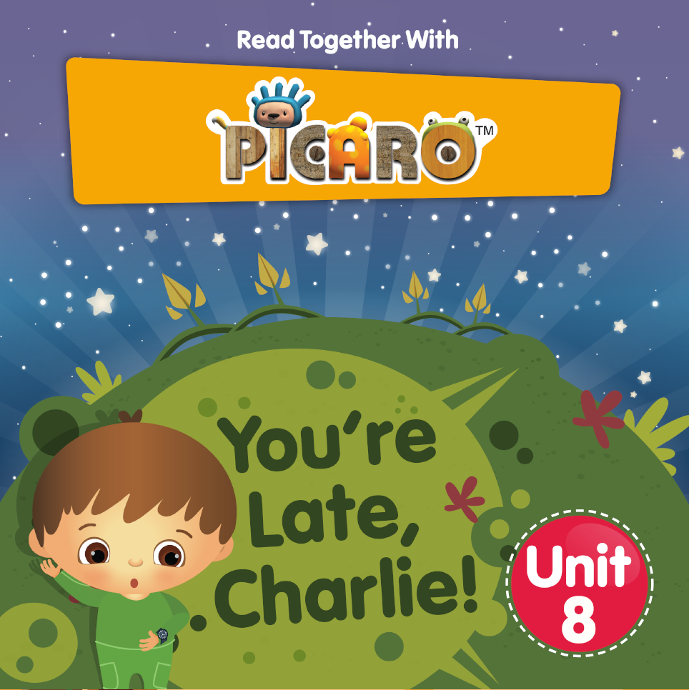 Picaro Storybook Unit 8: You're Late, Charlie!
