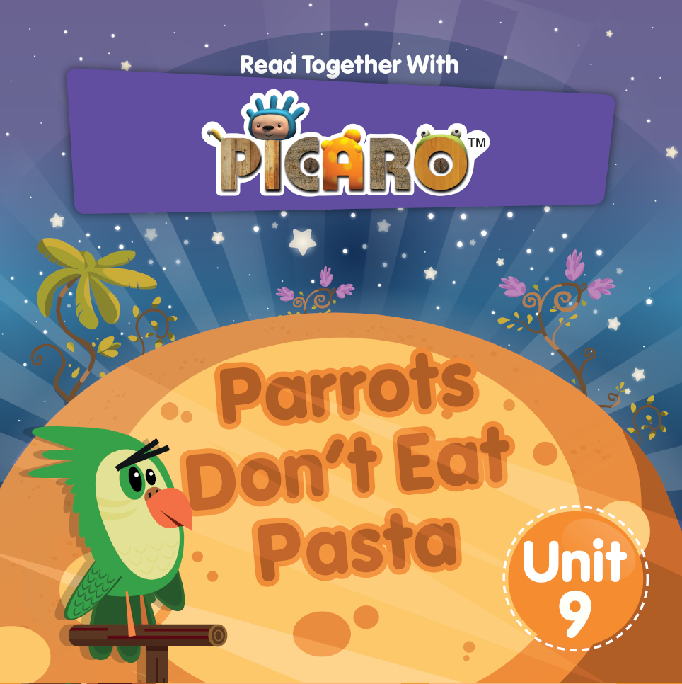 Picaro Storybook Unit 9: Parrots Don't Eat Pasta