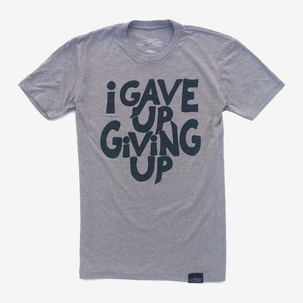 I Gave Up Giving Up