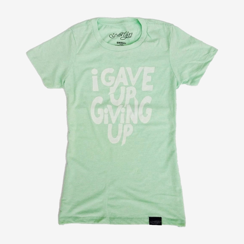 I Gave Up Giving Up Mint Womens