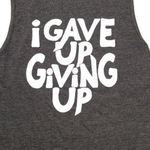 Load image into Gallery viewer, I Gave Up Giving Up® Muscle Tank (Dark Grey Heather)