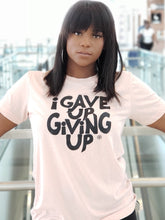 Load image into Gallery viewer, I Gave Up Giving Up® Tee (Heather Peach)