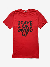 Load image into Gallery viewer, I Gave Up Giving Up® T-Shirt (Red/Black)