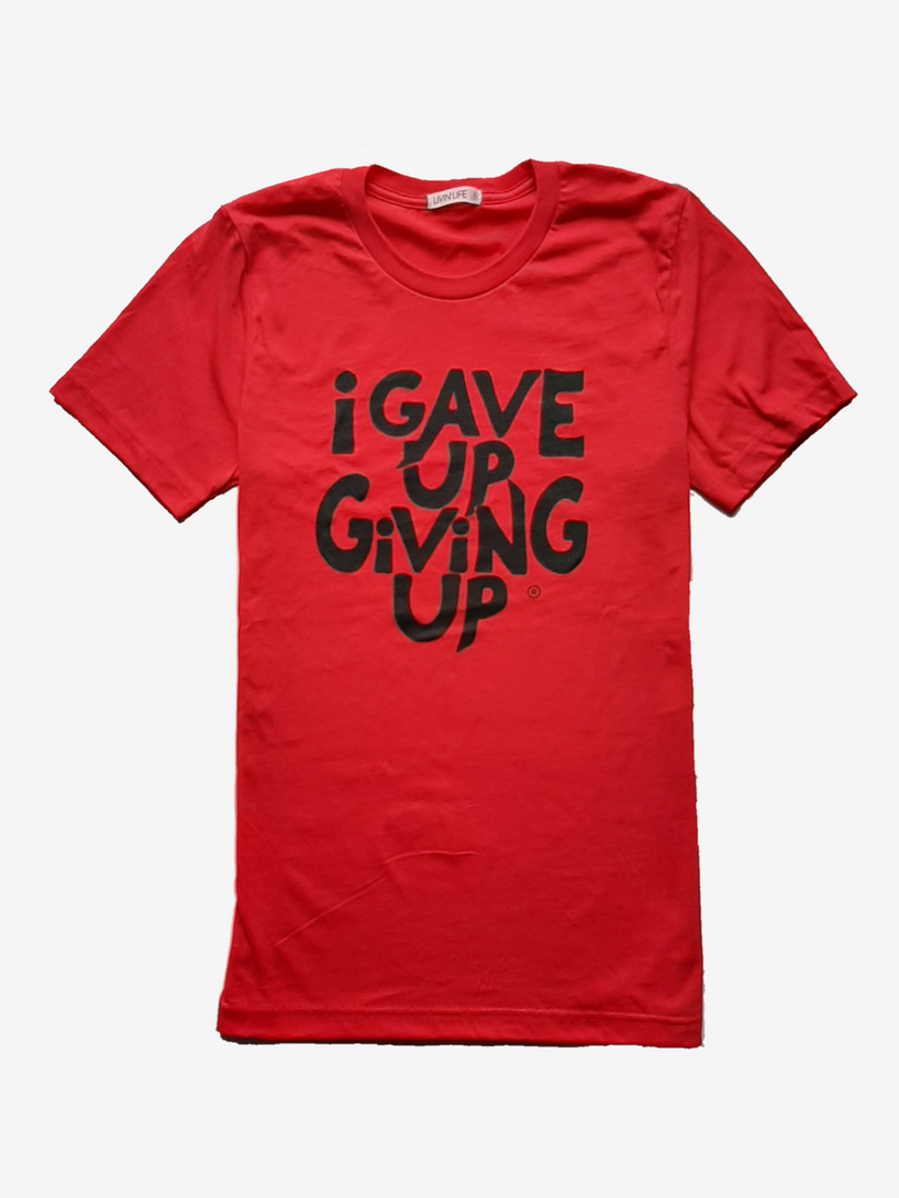 I Gave Up Giving Up® Tee (Red/Black)