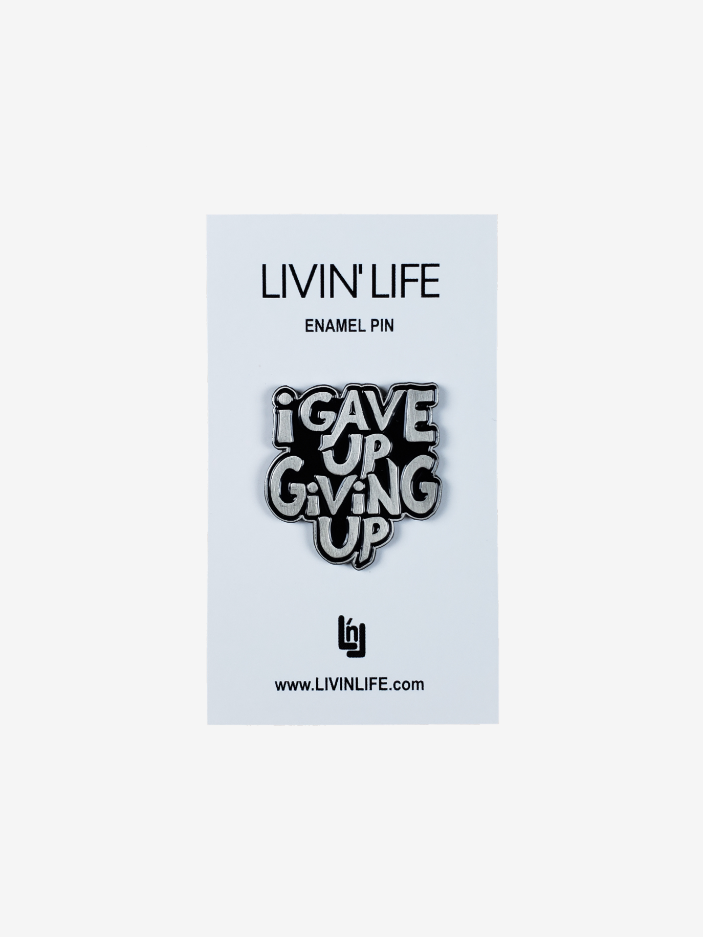 I Gave Up Giving Up® Enamel Pin