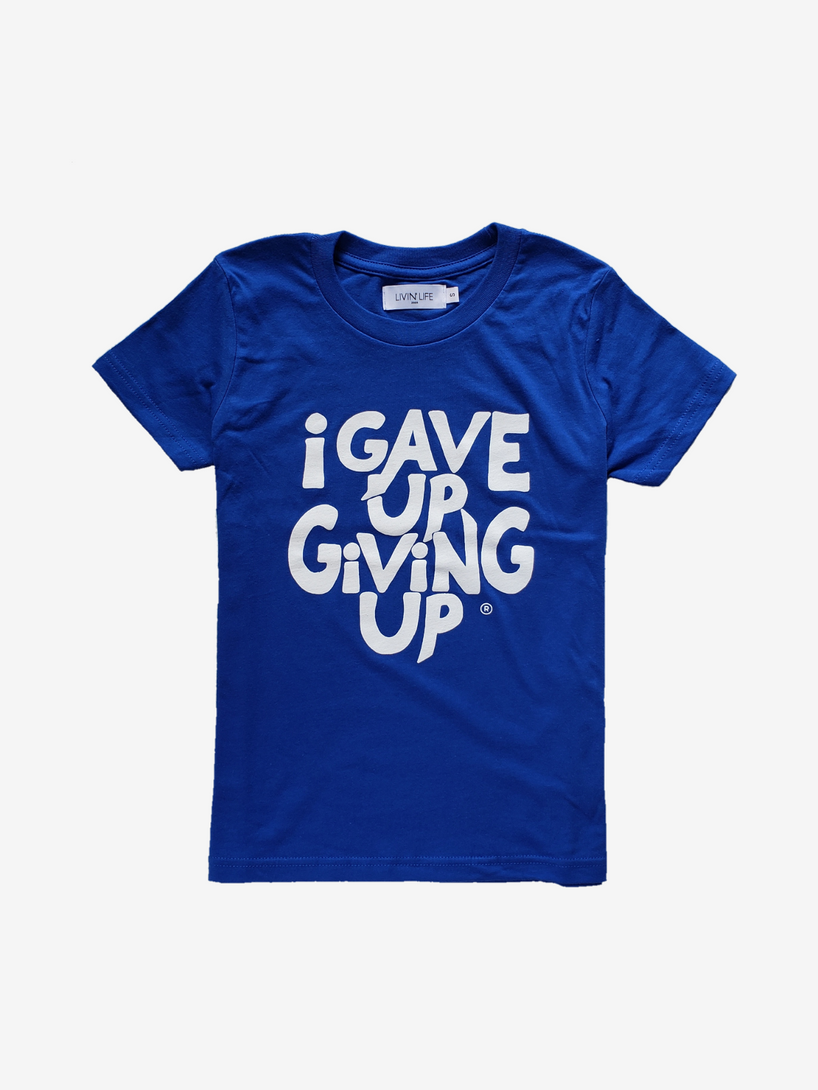 Kids' I Gave Up Giving Up® T-Shirt (Royal)