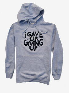 """I Gave Up Giving Up®"" Hoodie (Heather Grey/Black)"